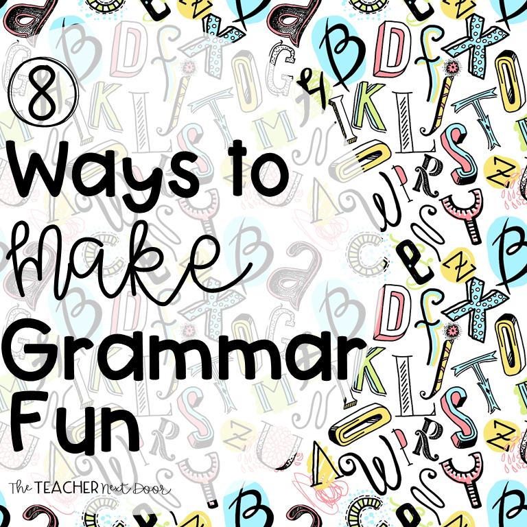 8 Ways To Make Grammar Fun - The Teacher Next Door