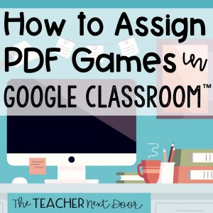 How_to_Assign_PDF_Games_in_Google_Classroom_Blog_Cover