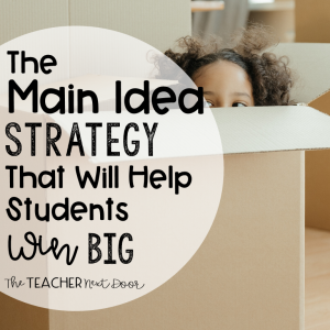 The_Main_Idea_Strategy_that_Will_Help-Students_Win_Big_Blog