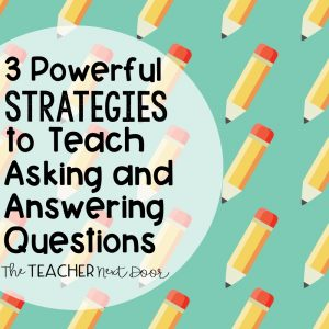 3 Powerful Strategies to Teach Asking and Answering Questions Blog Cover