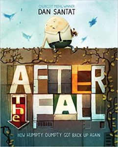 After the Fall (How Humpty Dumpty Got Back Up Again) Mentor Text