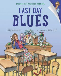 Last Day Blues Mentor Text