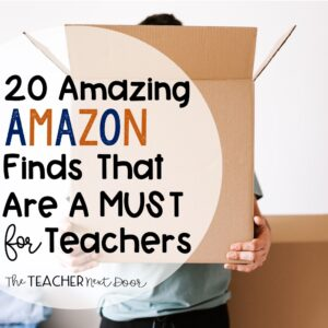 20 Amazing Amazon Finds That Are a Must for Teachers Blog Cover