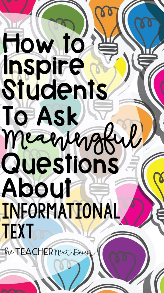 How to Inspire Students to Ask Meaningful Questions About Informational Text Pin