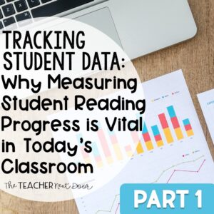 Tracking Student Data- Why Measuring Student Reading Progress is VItal in Today's Classroom Part 1