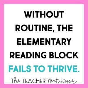 Without routine, the elementary reading block fails to thrive