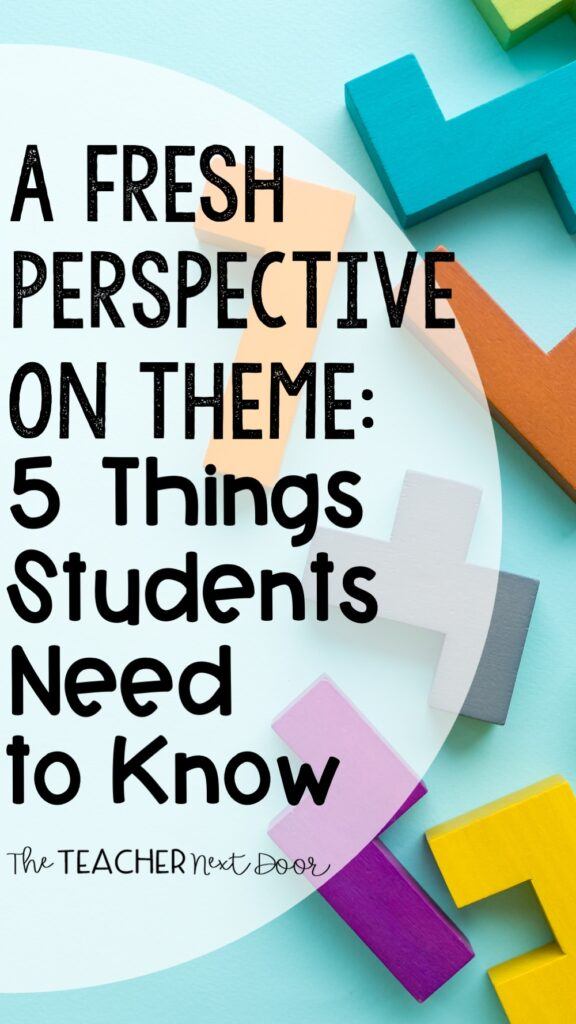 A Fresh Perspective on Theme 5 Things Students Need to Know - The Teacher Next Door