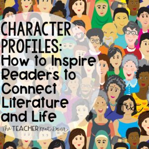 Character Profiles- How to Inspire Readers to Connect Literature and Life Blog Cover