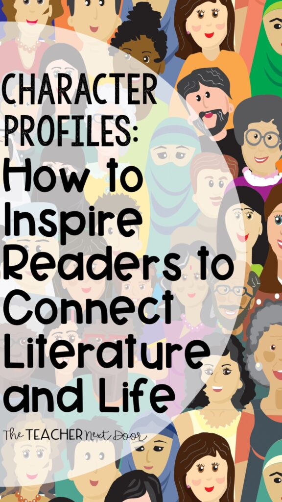 Character Profiles- How to Inspire Readers to Connect Literature and Life Pin