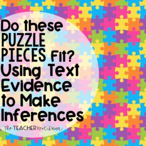 Do These Puzzle Pieces Fit Using Text Evidence to Make Inferences