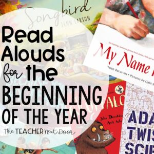 Read Alouds for the Beginning of the Year The Teacher Next Door